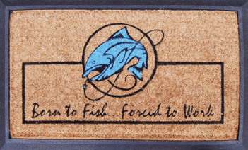 "Coir Door Mat ""Born to fish... forced to Work"" 450mm x 750mm"